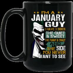 I Am A January Guy I Have 3 Sides Mug