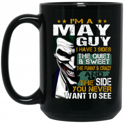 I Am A May Guy I Have 3 Sides Mug