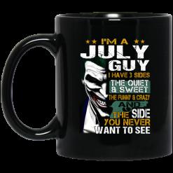 I Am A July Guy I Have 3 Sides Mug