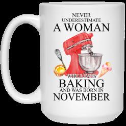 A Woman Who Loves Baking And Was Born In November Mug