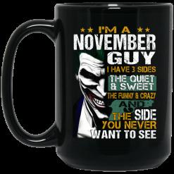 I Am A November Guy I Have 3 Sides Mug