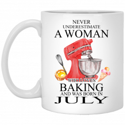 A Woman Who Loves Baking And Was Born In July Mug
