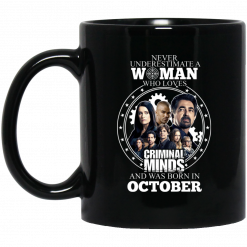 Never Underestimate A Woman Who Loves Criminal Minds And Was Born In October Mug