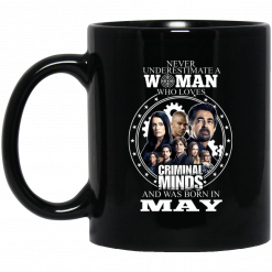 Never Underestimate A Woman Who Loves Criminal Minds And Was Born In May Mug
