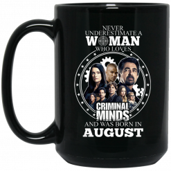 Never Underestimate A Woman Who Loves Criminal Minds And Was Born In August Mug