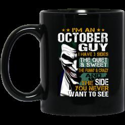 I Am An October Guy I Have 3 Sides Mug