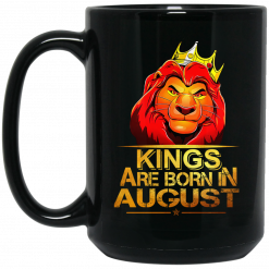 Lion King Are Born In August Mug