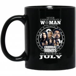 Never Underestimate A Woman Who Loves Criminal Minds And Was Born In July Mug