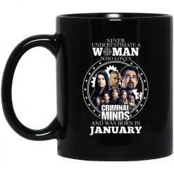 Never Underestimate A Woman Who Loves Criminal Minds And Was Born In January Mug