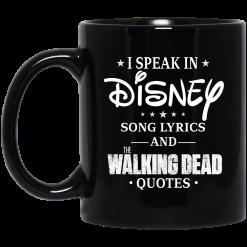 I Speak In Disney Song Lyrics and The Walking Dead Quotes Mug