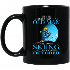 Never Underestimate An Old Man Who Loves Skiing And Was Born In October Mug
