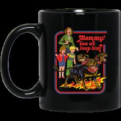 Mommy! Can We Keep Him? Mug