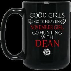 Supernatural Good Girls Go To Heaven November Girl Go Hunting With Dean Mug