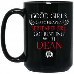 Supernatural Good Girls Go To Heaven September Girl Go Hunting With Dean Mug