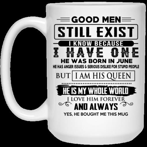 Good Men Still Exist I Have One He Was Born In June Mug