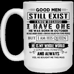 Good Men Still Exist I Have One He Was Born In October Mug