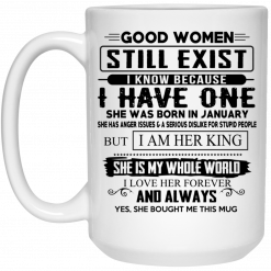 Good Women Still Exist I Have One She Was Born In January Mug