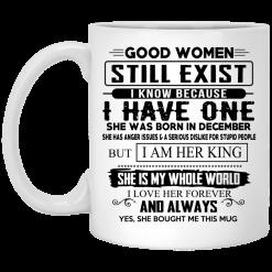 Good Women Still Exist I Have One She Was Born In December Mug