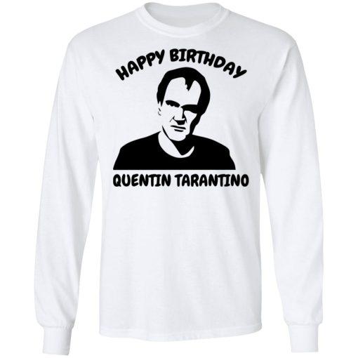 Happy Birthday Quentin Tarantino Shirts, Hoodies, Long Sleeve