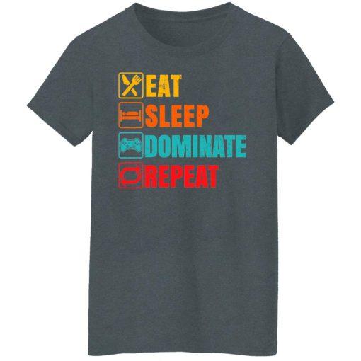 Eat Sleep Dominate Repeat T-Shirts, Hoodies, Long Sleeve