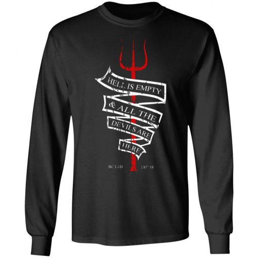 Hell Is Empty And All The Devils Are Here T-Shirts, Hoodies, Long Sleeve