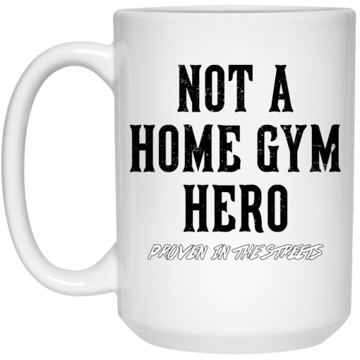 Robert Oberst Not A Home Gym Hero Proven In The Streets Mug