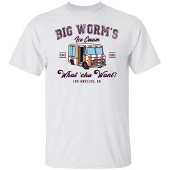 Big Worm's Ice Cream What 'chu Want T-Shirts, Hoodies, Long Sleeve