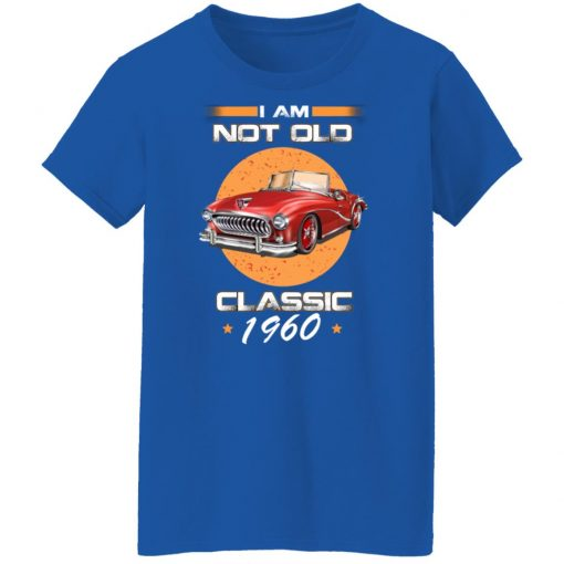 Car I'm Not Old I'm A Classic 1960 T-Shirts, Hoodies, Long Sleeve