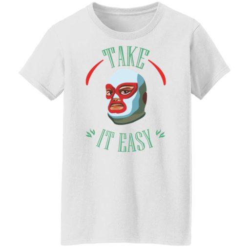 Take It Easy T-Shirts, Hoodies, Long Sleeve