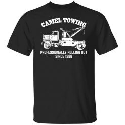 Camel Towing Professionally Pulling Out Since 1986 Truck T-Shirts, Hoodies, Long Sleeve