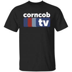 Corncob TV I Think You Should Leave Tim Robinson T-Shirt