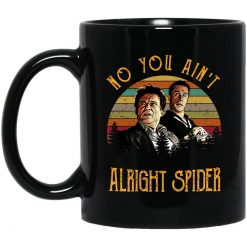 Goodfellas Tommy DeVito Jimmy Conway No You Ain't Alright Spider Mug