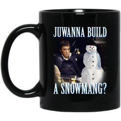 Juwanna Build A Snowmang Mug