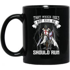 Knight Templar That Which Does Not Kill Me Should Run Mug