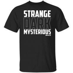 MrBallen Strange Dark Mysterious T-Shirts, Hoodies, Long Sleeve