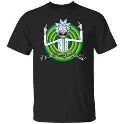 Peace Among Worlds Rick And Morty T-Shirts, Hoodies, Long Sleeve