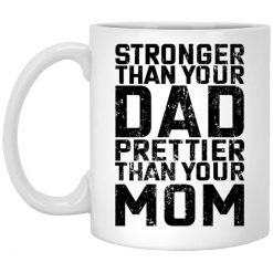 Robert Oberst Stronger Than Your Dad Prettier Than Your Mom Mug