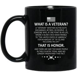 Veteran What Is A Veteran That Is Honor Mug