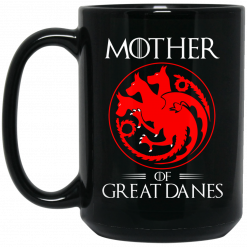 Game of Thrones Mother of Great Danes Mug