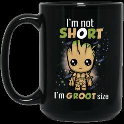 I'm Not Short I'm Groot Size Mug