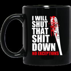 I Will Shut That Shit Down No Exceptions – The Walking Dead Mug