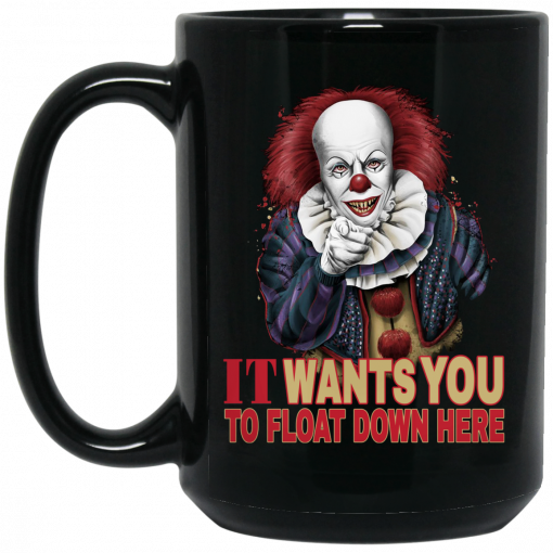 It Wants You To Float Down Here Mug