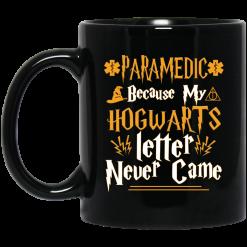 Paramedic Because My Hogwarts Letter Never Came Mug