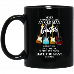 Never Underestimate An Old Man With Many Guitars Mug