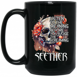 Listen To The Meaning Before You Judge The Screaming Seether Mug
