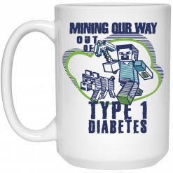 Mining Our Way Out Of Type 1 Diabetes Mug