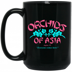 Orchids Of Asia Everyone Comes Here Mug