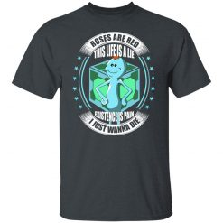 Roses Are Red This Life Is A Lie Mr Meeseeks T-Shirts, Hoodies, Long Sleeve