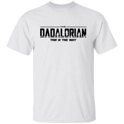 Shirt Shack Sebring Fl The Dadalorian This Is The Way T-Shirts, Hoodies, Long Sleeve