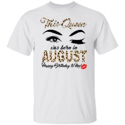 This Queen Was Born In August Happy Birthday To Me T-Shirts, Hoodies, Long Sleeve